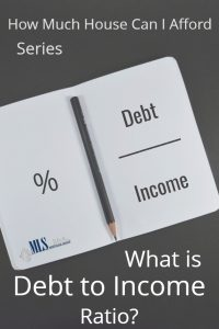 Debt to Income Ratio How much house can I afford